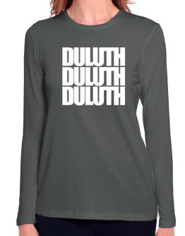 Duluth three words Long Sleeve T-Shirt-Womens