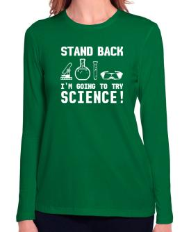 Trying science Long Sleeve T-Shirt-Womens