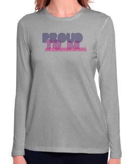 Proud To Be Accommodating Long Sleeve T-Shirt-Womens