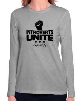 Introverts Unite Separately Long Sleeve T-Shirt-Womens