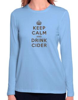 Keep Calm and drink Cider Long Sleeve T-Shirt-Womens