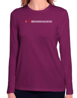 I love American Mission Anglicans Girls Long Sleeve T-Shirt-Womens