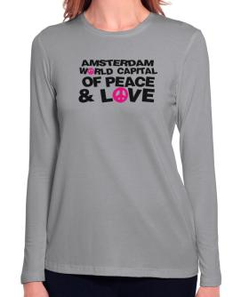 Amsterdam World Capital Of Peace And Love Long Sleeve T-Shirt-Womens