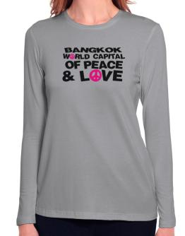 Bangkok World Capital Of Peace And Love Long Sleeve T-Shirt-Womens