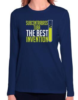 Subcontrabass Tuba The Best Invention Long Sleeve T-Shirt-Womens