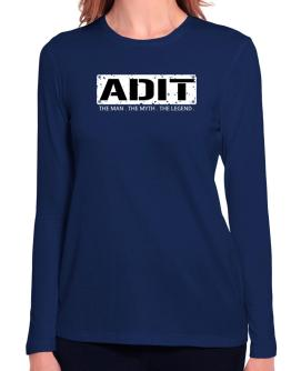 Adit : The Man - The Myth - The Legend Long Sleeve T-Shirt-Womens