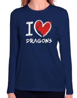 I love Dragons chalk style Long Sleeve T-Shirt-Womens