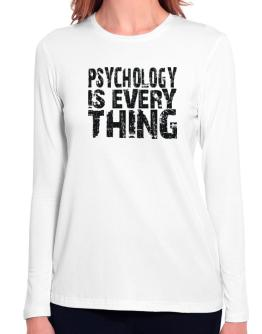 Psychology Is Everything Long Sleeve T-Shirt-Womens