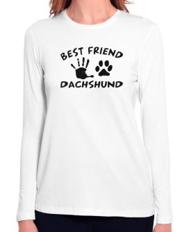 My Best Friend Is My Dachshund Long Sleeve T-Shirt-Womens