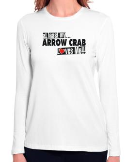 At Least My Arrow Crab Loves Me ! Long Sleeve T-Shirt-Womens
