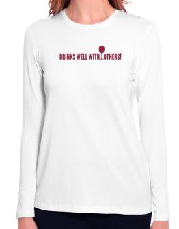 Drinks Well With Others Long Sleeve T-Shirt-Womens