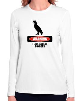 Warning I love Andean Condors Long Sleeve T-Shirt-Womens
