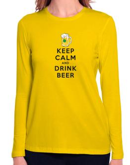 Keep calm and drink beer Long Sleeve T-Shirt-Womens