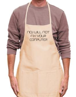 I will not fix your computer Apron