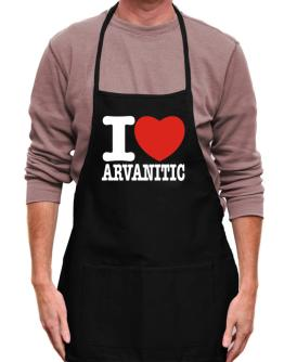 I Love Arvanitic Apron