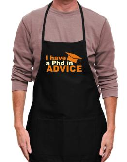 I Have A Phd In Advice Apron
