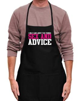 I Only Care About Two Things: Sex And Advice Apron