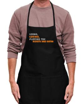 Living Loving Playing The Acoustic Bass Guitar Apron
