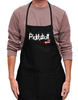 Pickleball Is In My Blood Apron