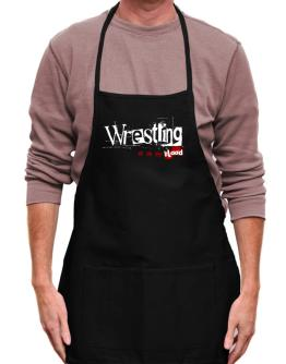 Wrestling Is In My Blood Apron