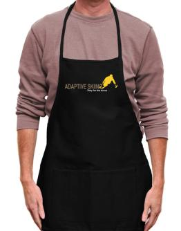 """ Adaptive Skiing - Only for the brave "" Apron"