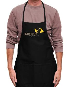 Aikido - Only For The Brave Apron