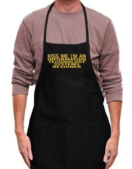Kiss Me, I Am An Information Technology Systems Designer Apron