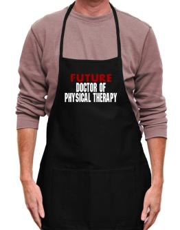 Future Doctor Of Physical Therapy Apron