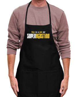 This Is A Job For Superagustino Apron