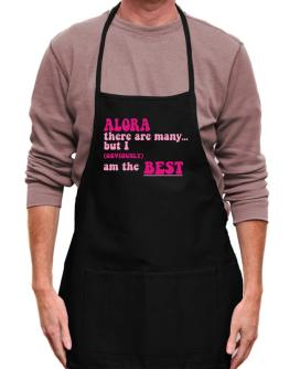 Alora There Are Many... But I (obviously!) Am The Best Apron