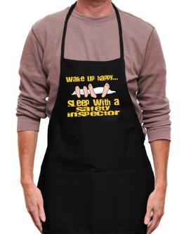 wake up happy .. sleep with a Safety Inspector Apron