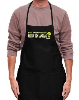 Does Anybody Know Quebec Sign Language? Please... Apron