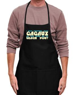 I Know Everything About Gagauz? Do You Want Me To Teach You? Apron