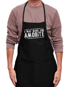 I Was Made For Amorite Apron