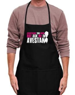 Anything You Want, But Ask Me In Avestan Apron
