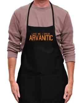Love Me, I Speak Arvanitic Apron