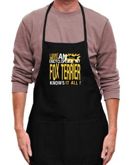 ... My Fox Terrier Knows It All !!! Apron