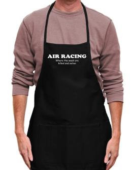 Air Racing Where The Weak Are Killed And Eaten Apron