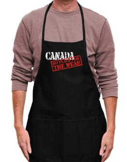 Canada No Place For The Weak Apron