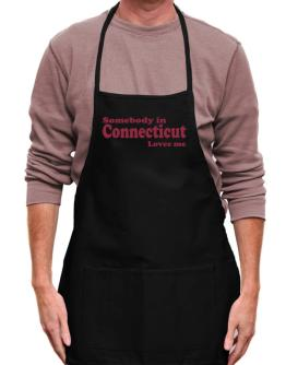 somebody In Connecticut Loves Me Apron