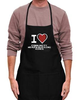 I Love Community Health Nursing Aides Apron