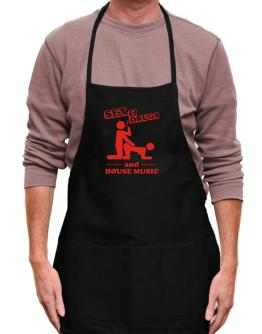 Sex & Drugs And House Music Apron