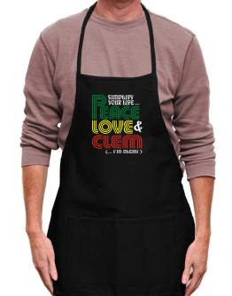 """ Simplify your life... Peace, love and Clem "" Apron"