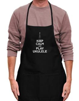 Keep calm and play Ukulele - silhouette Apron