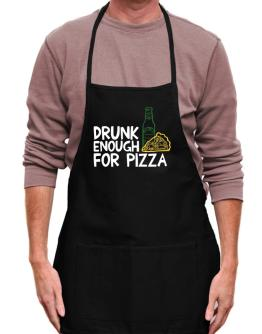 Drunk enough for pizza Apron