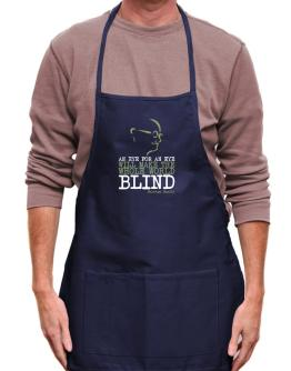 An eye for an eye will make the whole world blind Apron