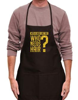 With a body like this, Who needs hair ? Apron