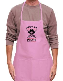 Drinking rum before noon makes you a pirate not an alcoholic Apron