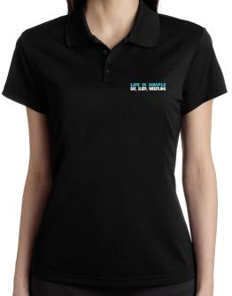 Life Is Simple . Eat, Sleep, Wrestling Polo Shirt-Womens