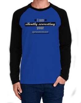 I am silently correcting your grammar Long-sleeve Raglan T-Shirt